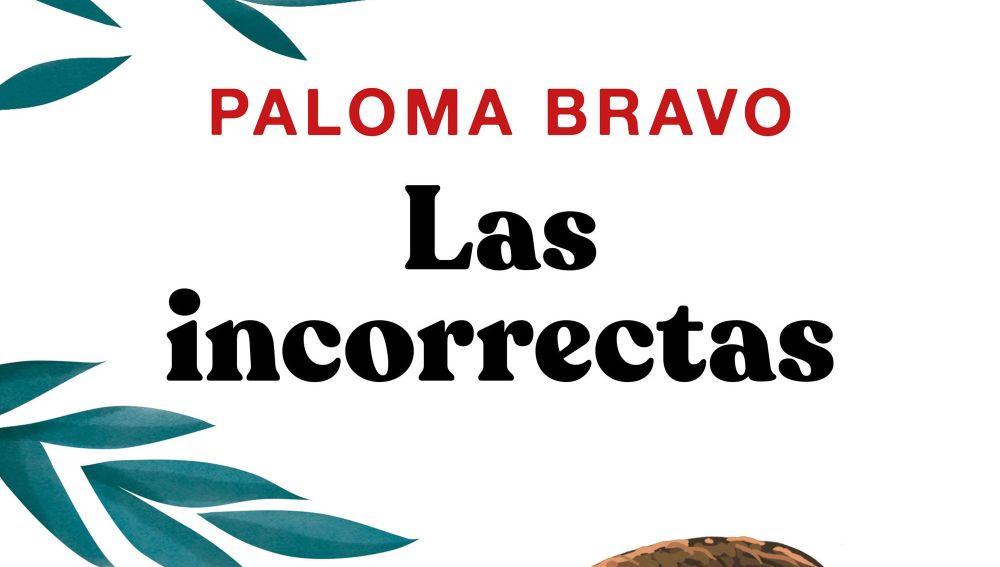 Novela 'Las incorrectas' de Paloma Bravo