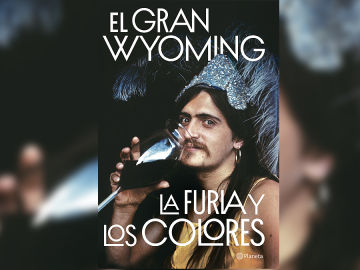 La furia y los colores de Gran Wyoming