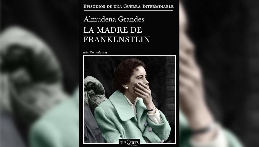 'La madre de Frankenstein' de Almudena Grandes