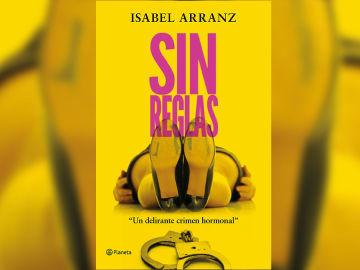 'Sin reglas', de Isabel Arranz