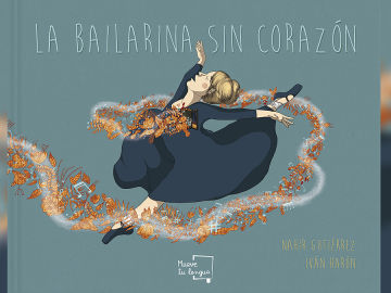La bailarina sin corazón de Nahir Gutiérrez e Iván Harón