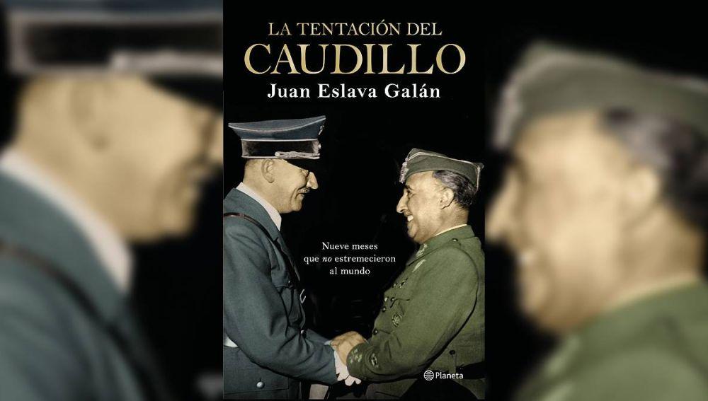 'La tentación del caudillo' de Juan Eslava Galán