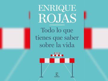 'Todo lo que tienes que saber sobre la vida' de Enrique Rojas
