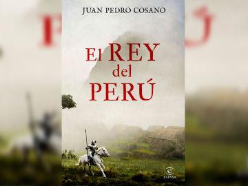 Juan Pedro Cosano escribe 'El rey del Perú'