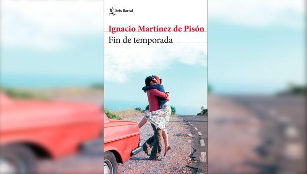 Ignacio Martínez de Pisón escribe 'Fin de temporada'