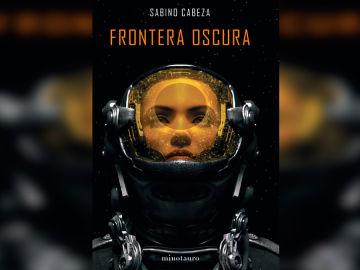 'Frontera Oscura', de Sabino Cabeza
