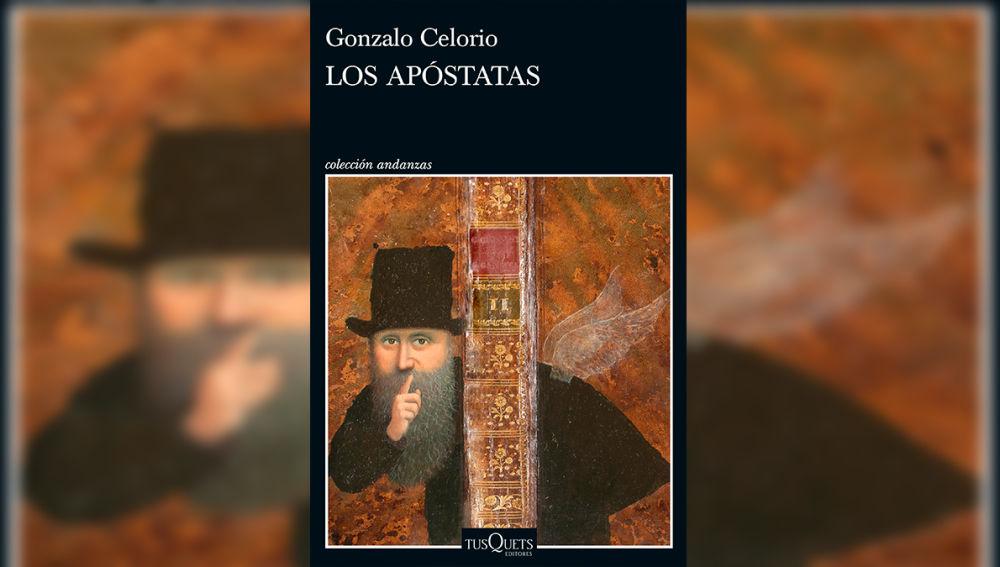 'Los apóstatas' de Gonzalo Celorio
