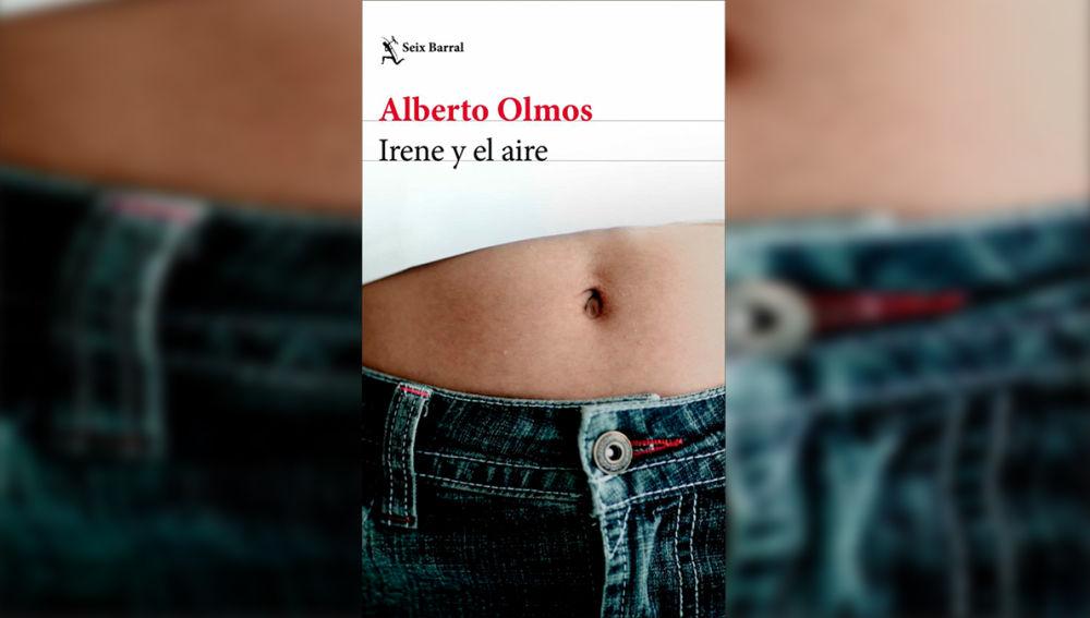 'Irene y el aire' de Alberto Olmos