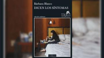 'Dicen los síntomas' de Bárbara Blasco