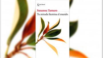 Portada de 'Tu mirada ilumina el mundo', de Susanna Tamaro