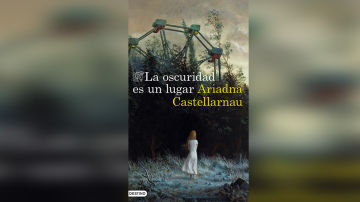 'La oscuridad es un lugar' de Ariadna Castellarnau