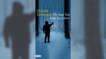 'No hay luz bajo la nieve' de Jordi Llobregat