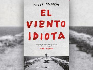 'El viento idiota' de Peter Kaldheim