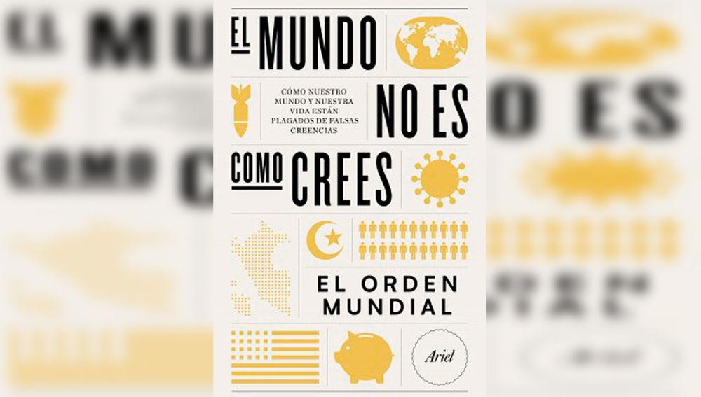 'El mundo no es como crees', el libro de El Orden Mundial que pretende desarmar mitos, estereotipos y aclarar todas tus dudas