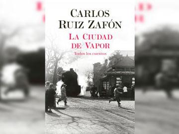 'La ciudad de vapor' de Carlos Ruiz Zafón