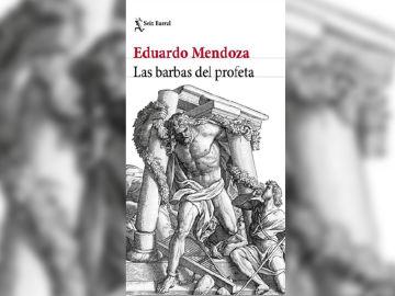 'Las barbas del profeta' de Eduardo Mendoza