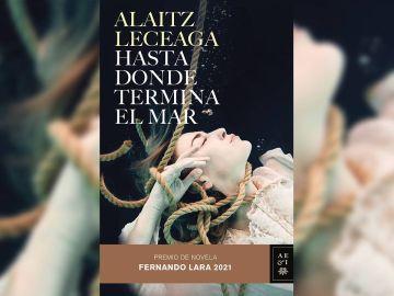 'Hasta donde termina el mar' de Alaitz Leceaga